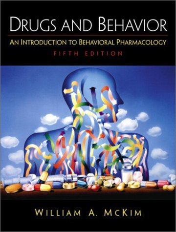 Drugs and Behavior An Introduction to Behavioral Pharmacology 5th 2003 (Revised) edition cover