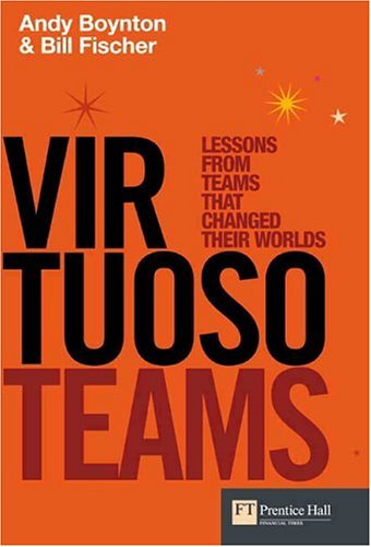 Virtuoso Teams Lessons from Teams That Changed Their Worlds  2005 edition cover