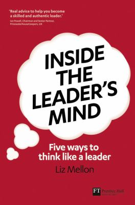 Inside the Leader's Mind Five Ways to Think Like a Leader  2011 (Revised) 9780273744184 Front Cover