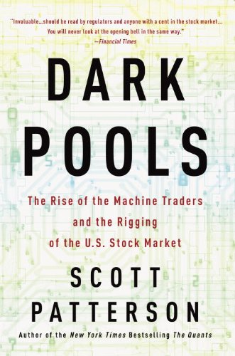 Dark Pools The Rise of the Machine Traders and the Rigging of the U. S. Stock Market N/A edition cover