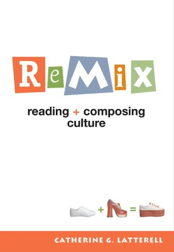 ReMix Reading and Composing Culture N/A 9780312430184 Front Cover
