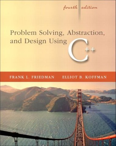 Problem Solving, Abstraction, and Design Using C++  4th 2004 (Revised) edition cover