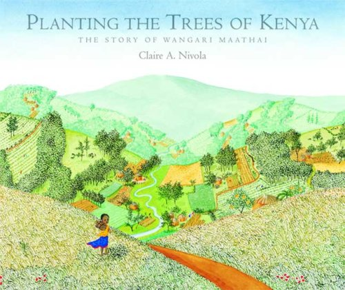 Planting the Trees of Kenya The Story of Wangari Maathai  2008 edition cover