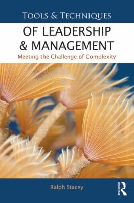 Tools and Techniques of Leadership and Management Meeting the Challenge of Complexity  2012 edition cover