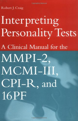 Interpreting Personality Tests A Clinical Manual for the MMPI-2, MCMI-III, CPI-R, And 16PF  1999 edition cover