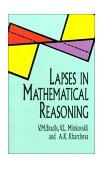 Lapses in Mathematical Reasoning  N/A 9780486409184 Front Cover