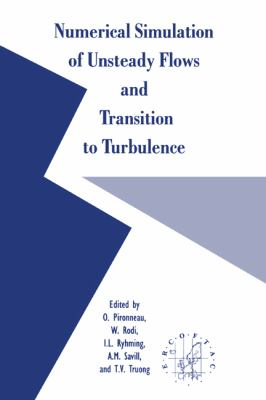 Numerical Simulation of Unsteady Flows and Transition to Turbulence   1992 9780521416184 Front Cover
