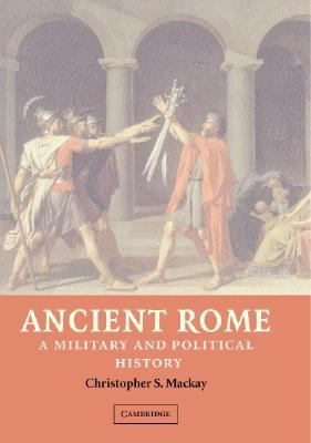 Ancient Rome A Military and Political History  2004 9780521809184 Front Cover