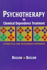 Psychotherapy in Chemical Dependence Treatment A Practical and Integrative Approach  1998 edition cover