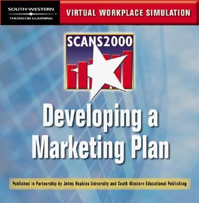 SCANS 2000: Developing a Marketing Plan : Virtual Workplace Simulation CD   2001 9780538698184 Front Cover