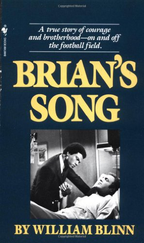 Brian's Song A True Story of Courage and Brotherhood--On and off the Football Field N/A 9780553266184 Front Cover