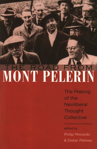 Road from Mont P�lerin The Making of the Neoliberal Thought Collective  2009 9780674033184 Front Cover