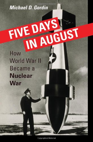 Five Days in August How World War II Became a Nuclear War  2007 edition cover