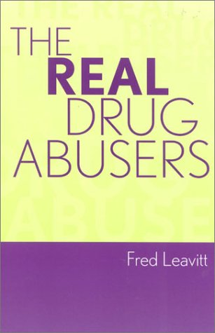 Real Drug Abusers   2003 9780742525184 Front Cover