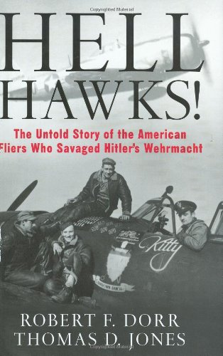 Hell Hawks! The Untold Story of the American Fliers Who Savaged Hitler's Wehrmacht  2008 edition cover