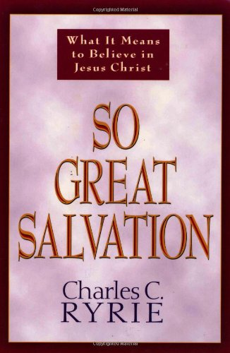So Great Salvation What It Means to Believe in Jesus Christ N/A edition cover