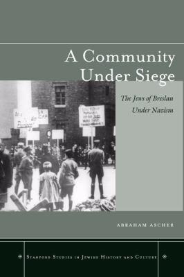 Community under Siege The Jews of Breslau under Nazism  2007 edition cover