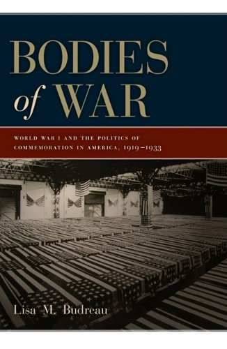 Bodies of War World War I and the Politics of Commemoration in America, 1919-1933  2012 edition cover