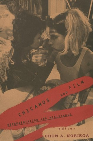 Chicanos and Film Representation and Resistance N/A 9780816622184 Front Cover