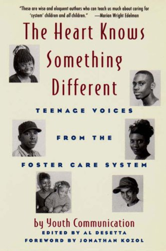 Heart Knows Something Different Teenage Voices from the Foster Care System  2000 edition cover