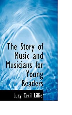 The Story of Music and Musicians for Young Readers:   2009 edition cover