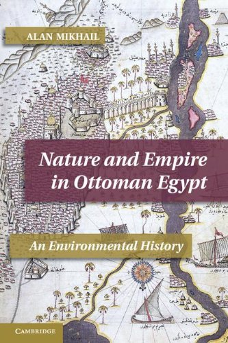 Nature and Empire in Ottoman Egypt An Environmental History  2013 edition cover