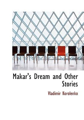 Makar's Dream and Other Stories N/A 9781115317184 Front Cover