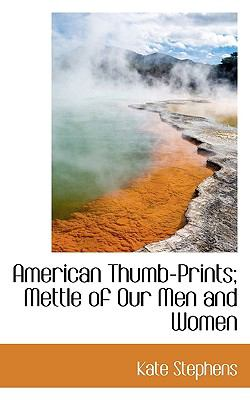 American Thumb-Prints; Mettle of Our Men and Women  N/A 9781116758184 Front Cover
