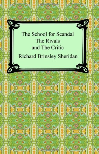 School for Scandal, the Rivals, and the Critic N/A edition cover