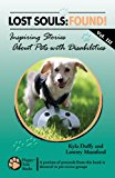 Lost Souls: FOUND! Inspiring Stories about Pets with Disabilities, Vol. III  N/A 9781490438184 Front Cover