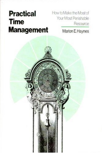 Practical Time Management How to Make the Most of Your Most Perishable Resource  1991 edition cover