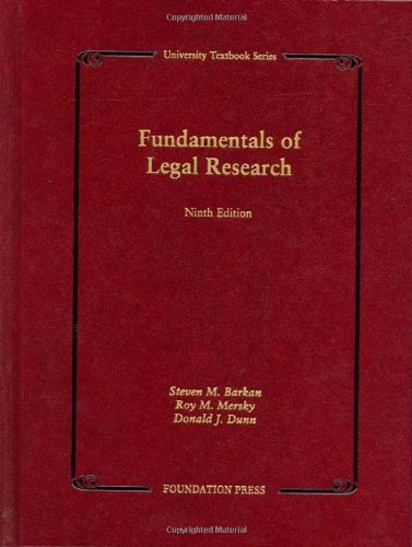 Barkan, Mersky and Dunn's Fundamentals of Legal Research, 9th  9th 2009 (Revised) 9781599412184 Front Cover