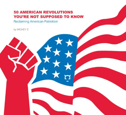 50 American Revolutions You're Not Supposed to Know Reclaiming American Patriotism  2005 9781932857184 Front Cover