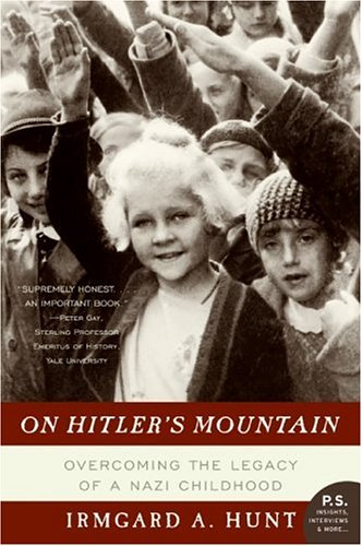 On Hitler's Mountain Overcoming the Legacy of a Nazi Childhood N/A edition cover