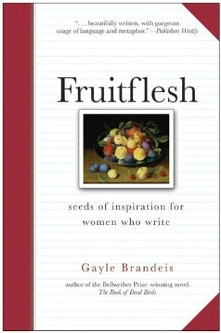 Fruitflesh Seeds of Inspiration for Women Who Write N/A 9780060587185 Front Cover