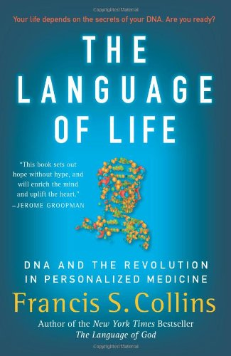 Language of Life DNA and the Revolution in Personalized Medicine  2011 edition cover