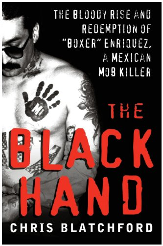 Black Hand The Bloody Rise and Redemption of Boxer Enriquez, a Mexican Mob Killer  2009 edition cover