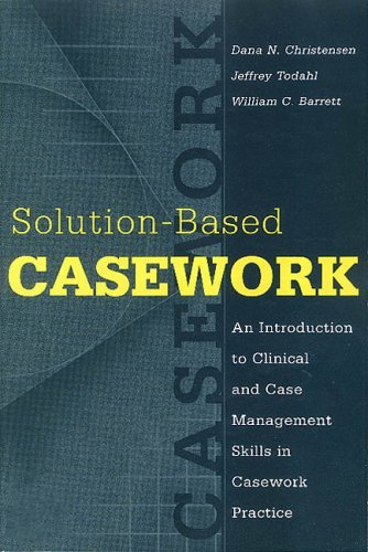 Solution-Based Casework An Introduction to Clinical and Case Management Skills in Casework Practice  1999 edition cover