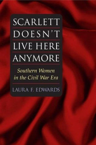 Scarlett Doesn't Live Here Anymore Southern Women in the Civil War Era N/A edition cover