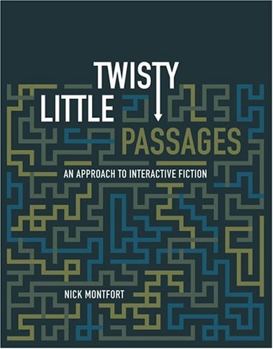 Twisty Little Passages An Approach to Interactive Fiction  2005 9780262633185 Front Cover