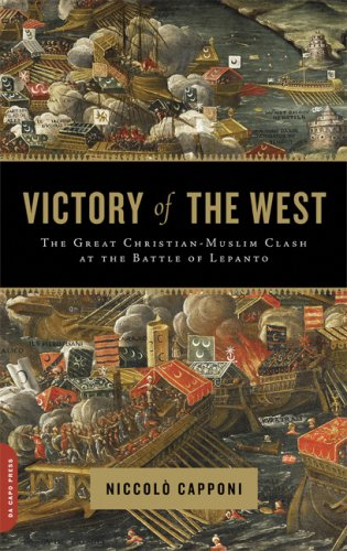 Victory of the West The Great Christian-Muslim Clash at the Battle of Lepanto N/A edition cover