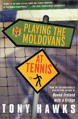 Playing the Moldovans at Tennis  Revised  9780312305185 Front Cover