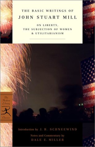 Basic Writings of John Stuart Mill On Liberty, the Subjection of Women and Utilitarianism  2002 edition cover