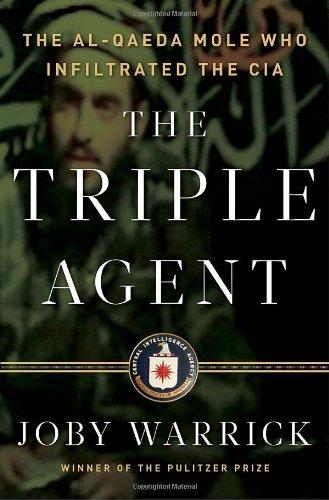 Triple Agent The al-Qaeda Mole who Infiltrated the CIA  2011 edition cover