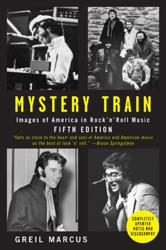 Mystery Train Images of America in Rock 'n' Roll Music 5th 2008 (Revised) edition cover