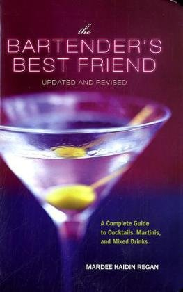 Bartender's Best Friend A Complete Guide to Cocktails, Martinis, and Mixed Drinks 2nd 2010 (Revised) edition cover