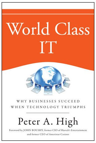 World Class IT Why Businesses Succeed When IT Triumphs  2010 edition cover