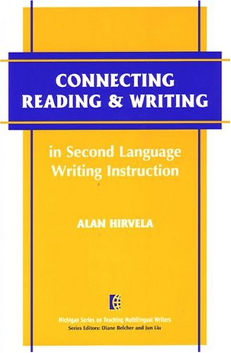 Connecting Reading and Writing in Second Language Writing Instruction   2004 9780472089185 Front Cover