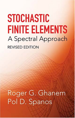 Stochastic Finite Elements A Spectral Approach  2003 (Revised) edition cover