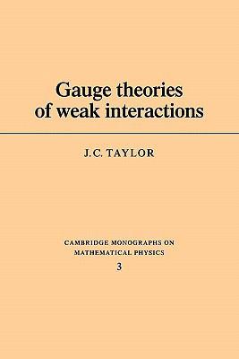 Gauge Theories of Weak Interactions   1978 9780521295185 Front Cover